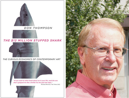 Don Thompson The 12 million stuffed shark - The Curious Economics of Contemporary Art.