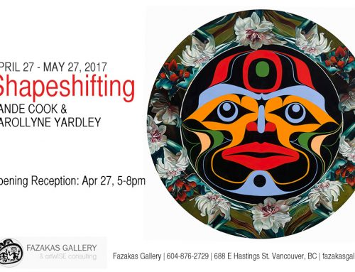 Shapeshifting: Rande Cook and Carollyne Yardley, Fazakas Gallery, April 27 – May 27, 2017 #vancouverbc